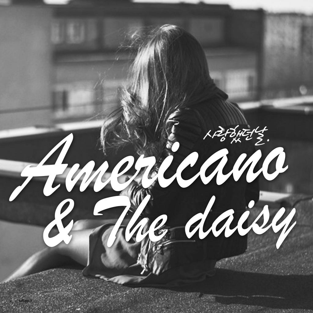 [Single] Americano, THE DAISY – 사랑했던 날