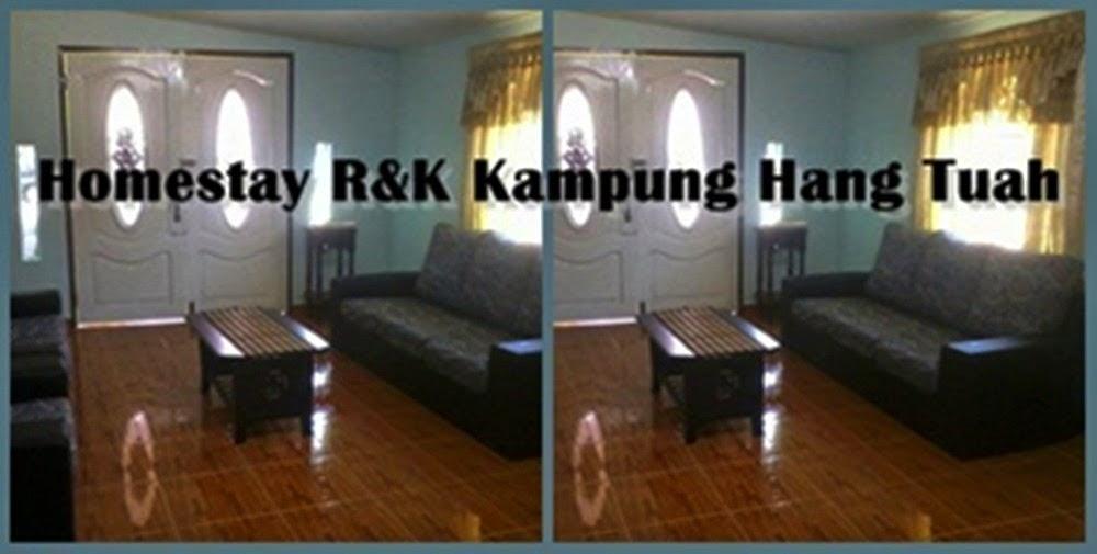 HomeStay R&K Kampung Hang Tuah