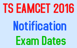 TS EAMCET 2016 Notification, TS EAMCET 2016 Application Form, TS EAMCET 2016 Exam Dates