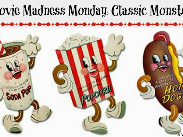 Movie Madness Monday: Classic Monsters