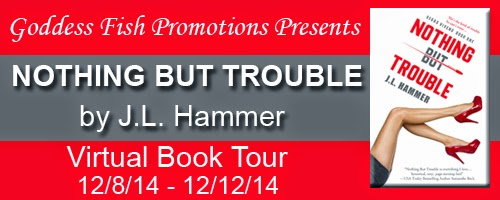 http://goddessfishpromotions.blogspot.com/2014/11/vbt-nothing-but-trouble-by-jl-hammer.html?zx=aecbba416a033477