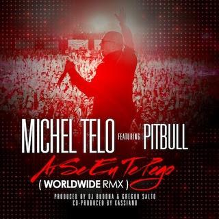 Michel Telo Ft Pitbull – Ai Se Eu Te Pego (Remix)