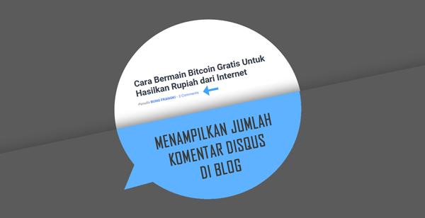 Cara Menampilkan/Membuat Penghitung Jumlah Komentar Disqus di Blog
