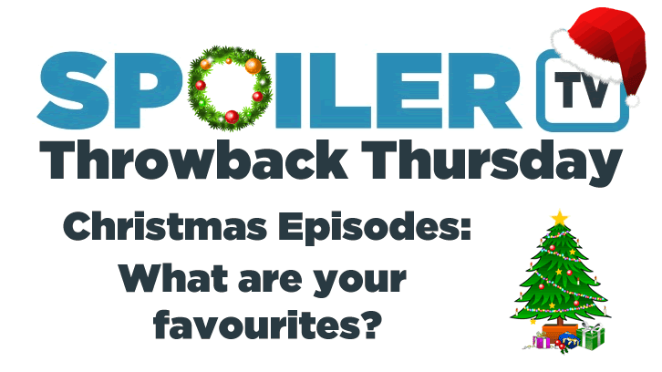 Throwback Thursday - Christmas Episodes - What are your favourites?