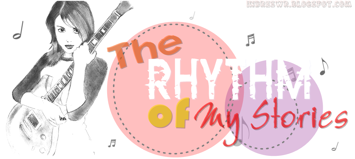 The Rhythm of My stories ♥