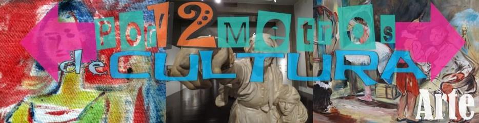 por 12 metros de cultura arte