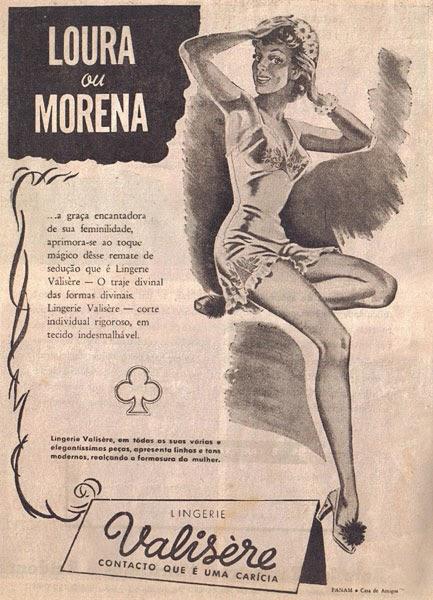Propaganda da Lingerie Valisère veiculado nos anos 40 para promover a beleza feminina: seja loira ou morena.