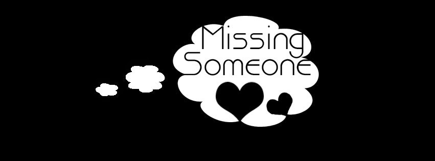 Facebook cover missing someone
