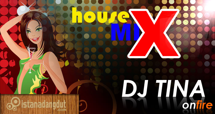download disco dangdut house music DJ Baby Mix - Tina DJ House terbaru