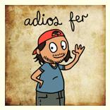 http://siestasvespertinas.blogspot.mx/2011/08/adios-fer.html