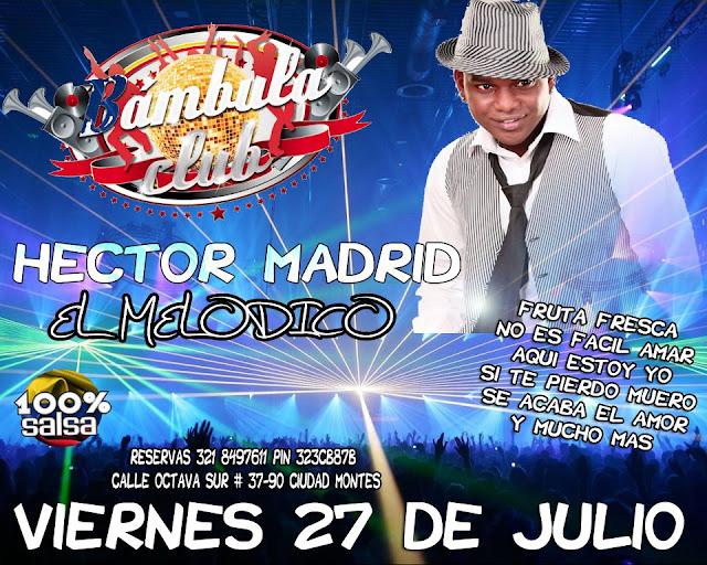 ►  Hector Madrid en Bambula Club