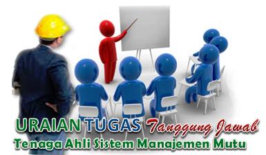 Uraian Tugas Dan Tanggung Jawab Tenaga Ahli Sistem Manajemen Mutu