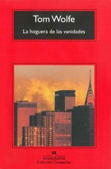 """""""La hoguera de las vanidades"""" (Tom Wolfe)"""
