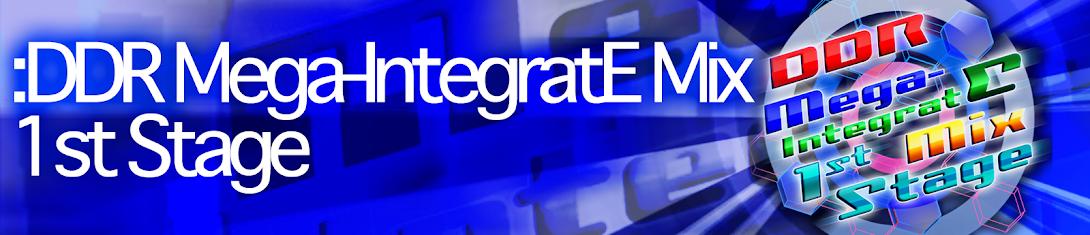 DDR Mega-IntegratE Mix 1st Stage