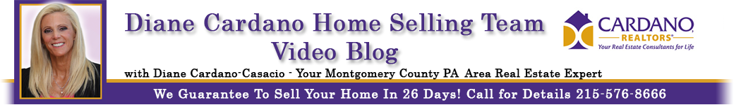 Montgomery County PA Real Estate Video Blog with Diane Cardano