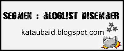 http://kataubaid.blogspot.com/2013/11/segmen-bloglist-disember-2013.html