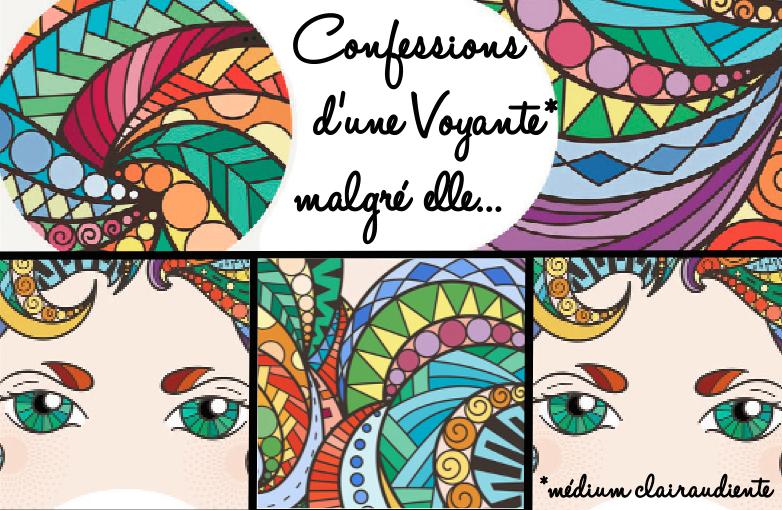 Confessions d'une voyante malgré elle...