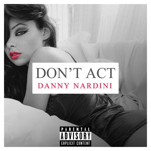"Danny Nardine_""Dont""t Act"""