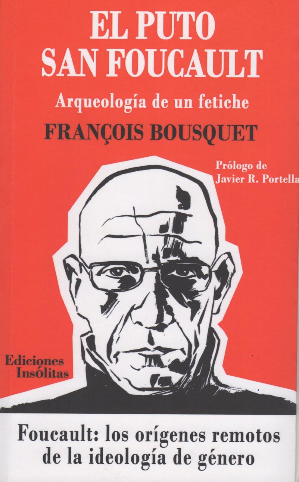 François Bousquet (El puto san Foucault) Arqueología de un fetiche