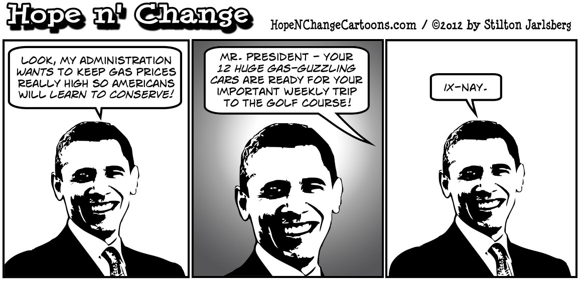 Barack Obama and Secretary Chu agree that higher gas prices are actually their goal, hopenchange, hope and change, hope n' change, stilton jarlsberg, politcal cartoon, tea party
