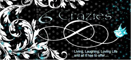 6 Crazies....
