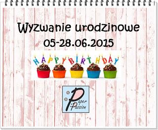 http://paperpassionpl.blogspot.com/2015/06/wyzwanie-urodzinowe.html