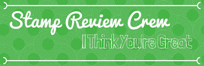http://stampreviewcrew.blogspot.com/2016/02/stamp-review-crew-i-think-youre-great.html