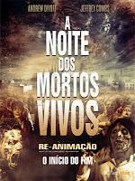A Noite dos Mortos Vivos – Re-Animação – Dublado