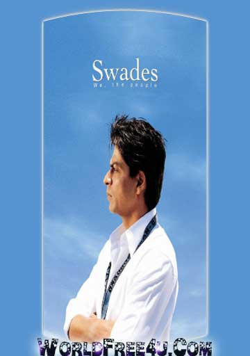 Poster Of Hindi Movie Swades (2004) Free Download Full New Hindi Movie Watch Online At worldfree4u.com