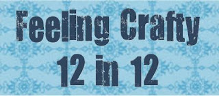Feeling Crafty 12 in 12 Challenge