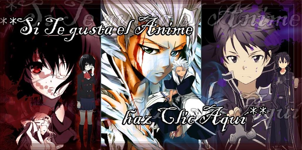 **Si Te gusta el Anime haz Clic Aquí**