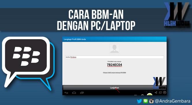 Cara Instal BBM di PC/Laptop | KLIK WOW