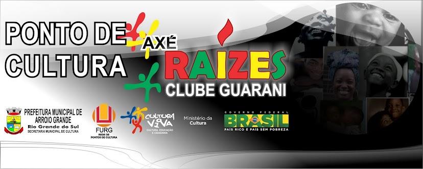 Ponto de Cultura Axé Raízes - Clube Guarani
