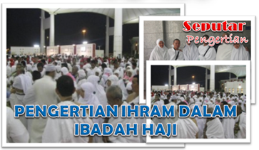 Pengertian Ihram Dalam Ibadah Haji