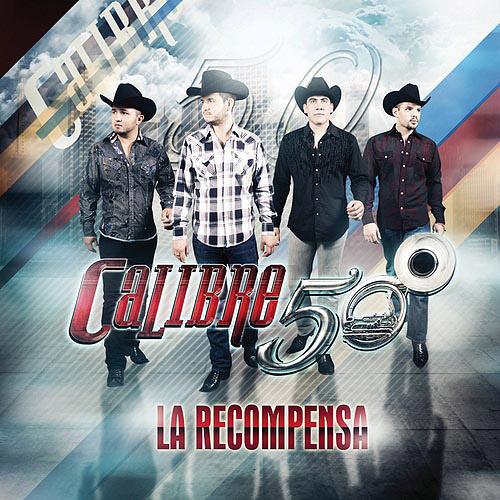 Calibre 50 – La Recompensa (Disco 2013)