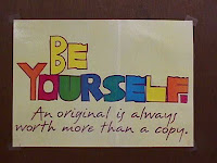 be yourself, an original is always worth more than a copy, seja você mesmo, tire suas máscaras, as máscaras sempre c aem