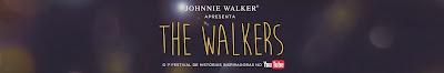 """Festival """" THE WALKERS – O 1º Festival de histórias inspiradoras no YouTube® """""""