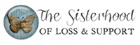 The Sisterhood of Loss & Support
