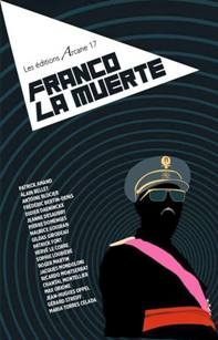 FRANCO LA MUERTE (Ediciones Arcane17, Paris)
