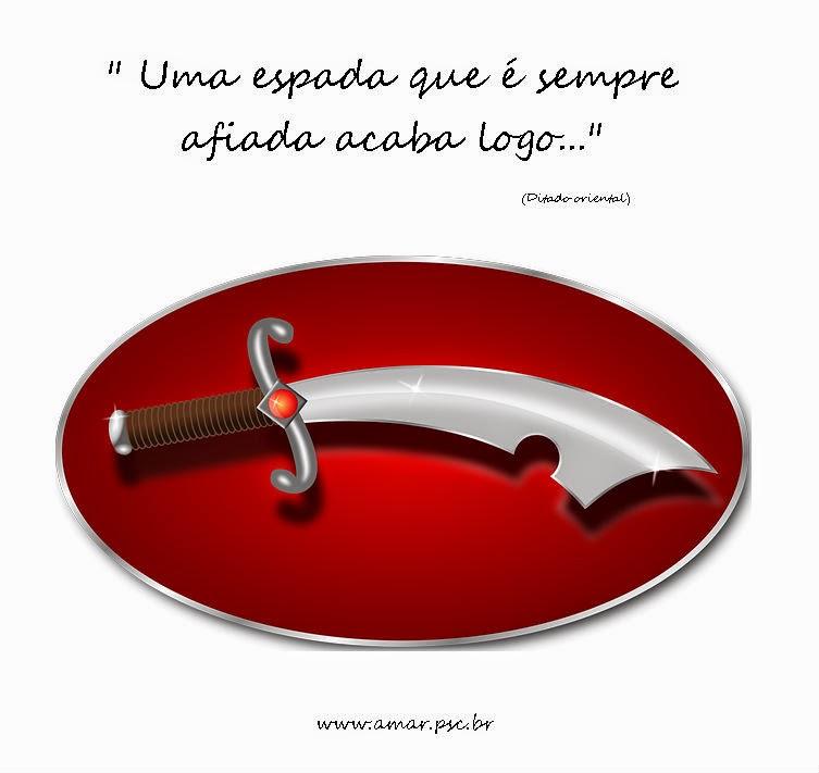Tem gente que vive afiando a espada...