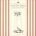 Woven Bird: Saw You In Two b/w A Curse Heaven Sent