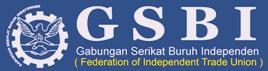 GSBI | Gabungan Serikat Buruh Independen