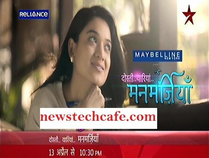 Upcoming Dosti.. Yaariyan.. Manmarziyan Serial on Star Plus Plot  Story  Cast   Title Song   Timing