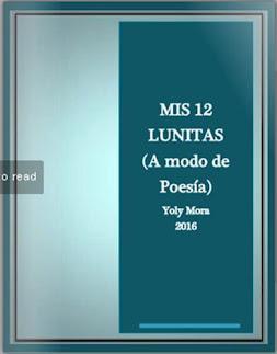 Mis 12 Lunitas (A modo de Poesía)