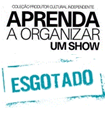 "Livro ""Aprenda a Organizar um Show"""