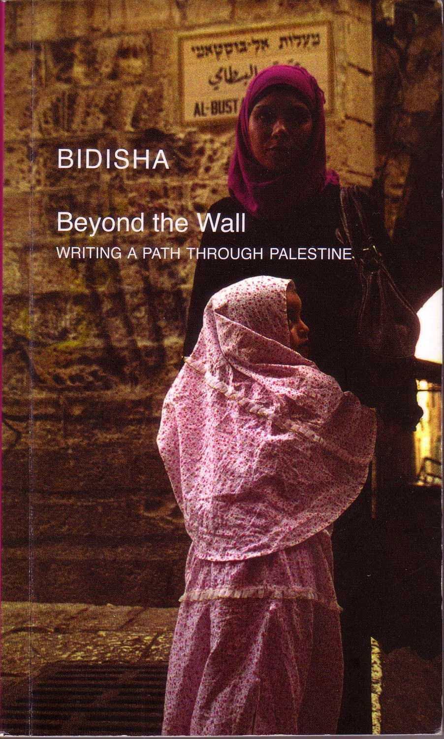 My fourth book, Beyond the Wall: Writing a Path Through Palestine