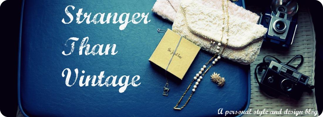 Stranger Than Vintage