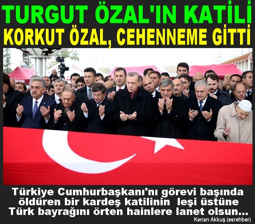 KARDEŞ KATİLİ HAİN KORKUT, GEBERDİ...