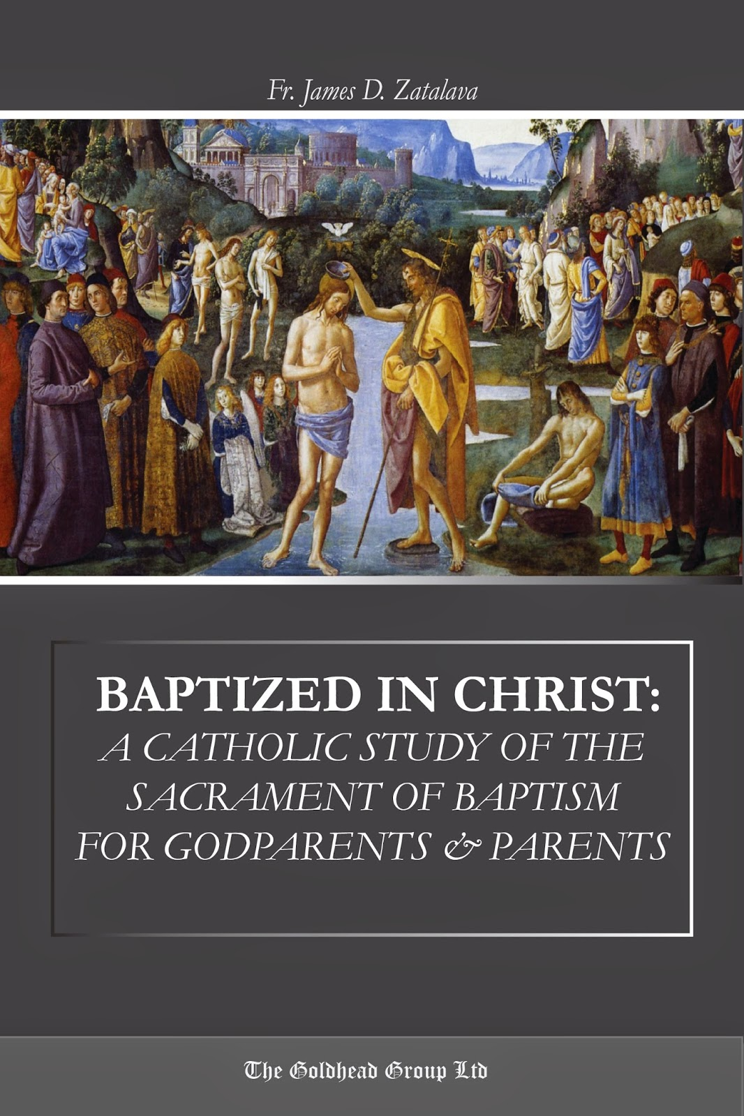http://www.lulu.com/shop/fr-james-zatalava/baptized-in-christ-a-catholic-study-of-the-sacrament-of-baptism-for-godparents-parents/ebook/product-22067200.html