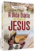 A Vida Diária nos tempos de Jesus
